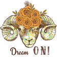 Dream on poster with ram and floral pattern vector image vector image