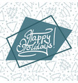 happy holiday lettering on asymmetric background vector image vector image