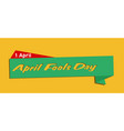 1 april april fools day ribbon orange background v vector image vector image