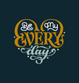 be my everyday vector image