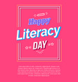 happy literacy day poster on pink background vector image vector image