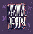 karaoke party hand drawn lettering for poster vector image