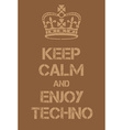 Keep Calm and enjoy techno poster vector image
