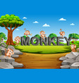 monkey are playing on the monkey alphabet vector image vector image
