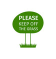 keep off the grass round sign vector image