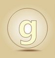 letter g lowercase round golden icon on light vector image