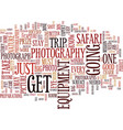 the photography safari text background word cloud vector image vector image