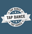 tap dance ribbon tap dance round white sign tap vector image vector image