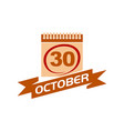 30 october calendar with ribbon vector image vector image