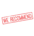 We Recommend red rubber stamp on white vector image vector image