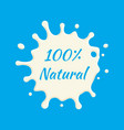 100 percent natural milk label milk splash vector image vector image