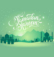 ramadan kareem with mountains and vector image vector image