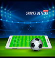 soccer bet online sports betting concept soccer vector image vector image