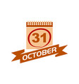31 october calendar with ribbon vector image vector image