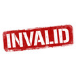invalid sign or stamp vector image vector image
