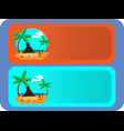 set of banners with palm trees and beach vector image vector image