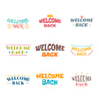 Welcome back Set of 9 colored labels stickers vector image vector image