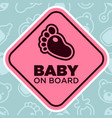 baby on board sign with baby foot vector image