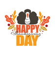 happy thanksgiving day autumn holiday celebration vector image