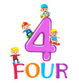 kids playing with big number four vector image vector image