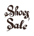 Lettering sale shoes Hand drawn advertising vector image vector image