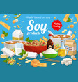 soy products and soybean food poster vector image vector image