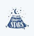 lets sleep under stars motivational phrase vector image vector image