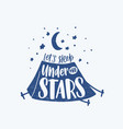 lets sleep under the stars motivational phrase vector image vector image