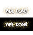 Well done paper banner vector image vector image