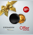 beauty eye shadows ads vector image