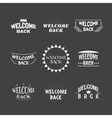 Welcome back Set of 9 labels stickers emblems or vector image vector image