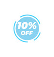 10 percent off sale label design template vector image