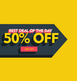 best deal of the day banner poster template design vector image vector image