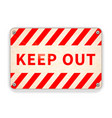 bright glossy red and white metal plate keep out vector image vector image