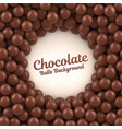 chocolate balls background with place for your vector image vector image