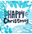 happy christmas text hand drawn design for vector image