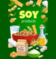 soy food and soybean products cartoon poster vector image vector image