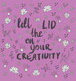 lift the lid on your creativity with doodle flower vector image