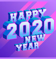 happy new year 2020 background with 3d and vector image vector image