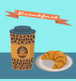 take away coffee cup and croissant on a plate vector image
