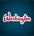 washington - handwritten name of the us capital vector image vector image