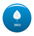 birch leaf icon blue vector image vector image