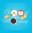 good morning card fried eggs vector image vector image