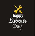 1 may - labour day international workers day vector image vector image