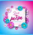 happy mothers day greeting card with flower and vector image