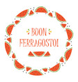 round frame with watermelon slices for ferragosto vector image