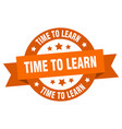 time to learn ribbon time to learn round orange vector image vector image