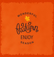wonderful autumn season enjoy vector image vector image