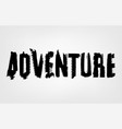 adventure tire lettering vector image vector image