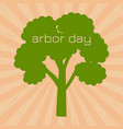 national arbor day silhouette of a tree with text vector image vector image